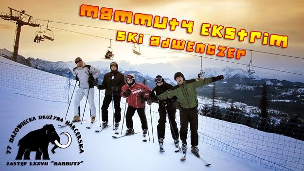 Ski Adwenczer - Zastęp LXXVII Mammuty
